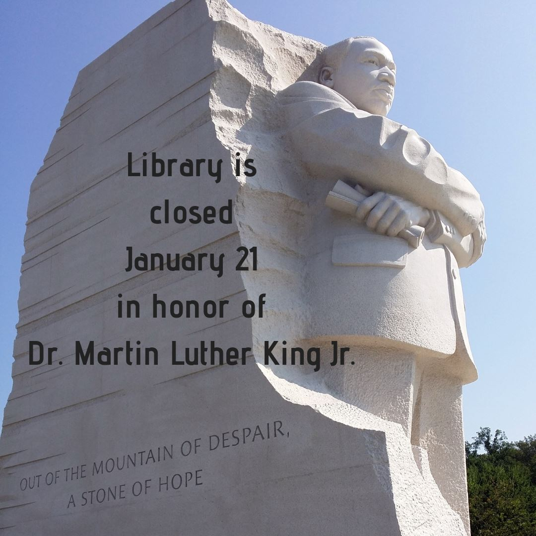 Library Closure on Jan. 21 for Martin Luther King Jr. Holiday