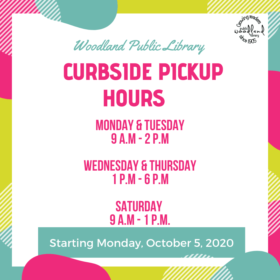 Woodland Public Library Curbside Service new hours